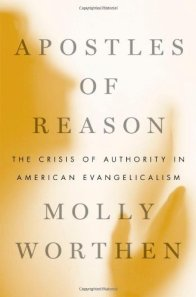 Worthen, Molly. 2014. Apostles of Reason: The Crisis of Authority in American Evangelicalism. Oxford University Press.