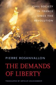 Ronsavallon, Pierre. 2007. The Demands of Liberty: Civil Society in France since the Revolution. Harvard University Press.