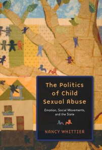 Whittier, Nancy. 2011. The Politics of Child Sexual Abuse: Emotion, Social Movements, and the State. Oxford University Press.