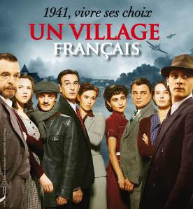 """Un village français"" is a French television series set during the German occupation during World War II."